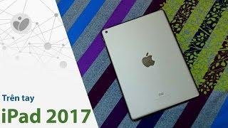 Tinhte.vn | Trên tay iPad 2017 tại Việt Nam