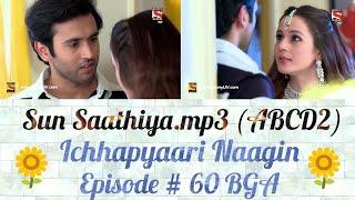 Ichhapyaari Naagin Sun Sathiya.mp3 ABCD 2 (With EP # 60 BGA) [720p]