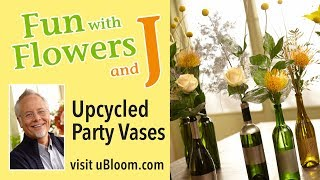 Repeat youtube video How to Arrange Flowers:  Create a Wine Bottle Collection Centerpiece!