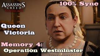 Assassin's Creed Syndicate ★ Queen Victoria Memory 4: Operation Westminster [ 100% Sync ]