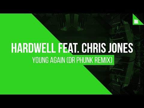Hardwell feat. Chris Jones - Young Again (Dr Phunk Remix)