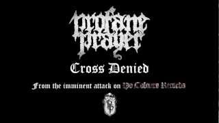 Profane Prayer - Cross Denied