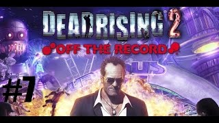 Dead rising 2 Off the record épisode 7-ça a un gout de poulet!
