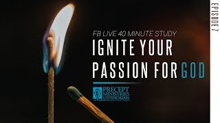LIVE BIBLE Study - Season 8 - Ignite Your Passion For God- Episode 7
