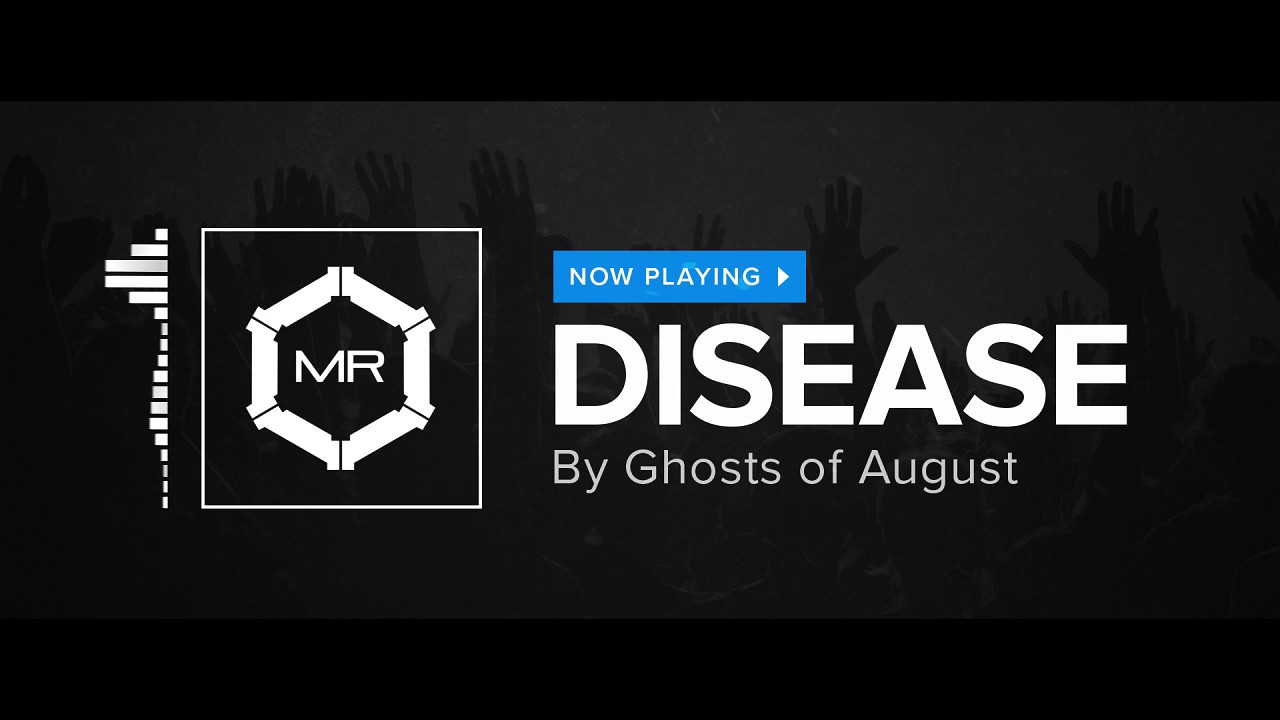ghosts-of-august-disease-hd-montagerock