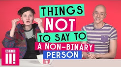 Things Not To Say To A Non-Binary Person