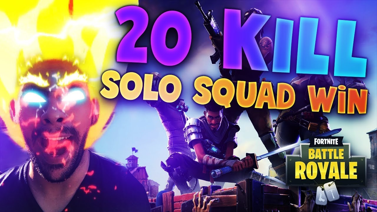 20 Kill Solo Squad Win Fortnite Battle Royale Youtube