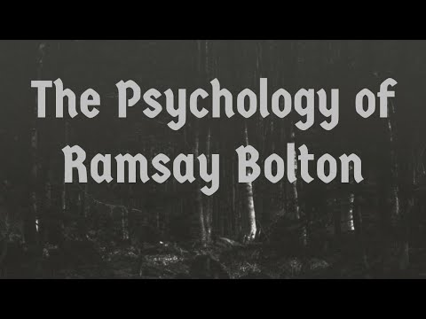 The Psychology of Ramsay Bolton