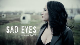 BRIGITTE PACE- SAD EYES- ( Official Music Video)