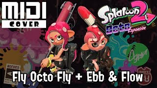 "[MIDI cover] ""Fly Octo Fly ~ Ebb & Flow"" - Splatoon 2 Octo Expansion OST"
