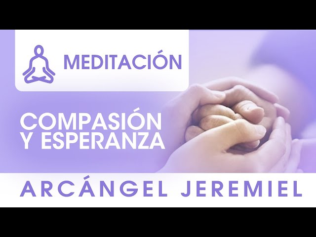 Meditación Guiada Arcángel Jeremiel : Compasión y Esperanza