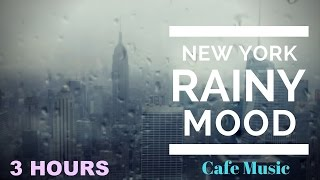 Cafe Music & Cafe Music Playlist:  Rainy Mood Cafe Music Compilation Jazz Mix 2016 and 2017