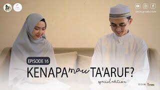Kenapa Mau Ta'aruf Special Edition KMTSE   Episode 16   Web Series