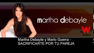 SACRIFICARTE POR TU PAREJA - Martha Debayle
