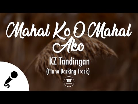 Mahal Ko O Mahal Ako Lyric - KZ Tandingan (Piano Backing Track)