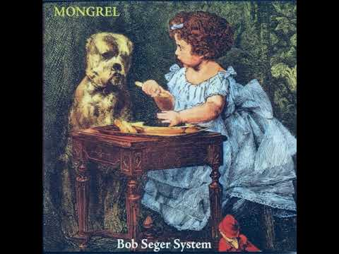 The Bob Seger System - Mongrel 1970 (full Album)