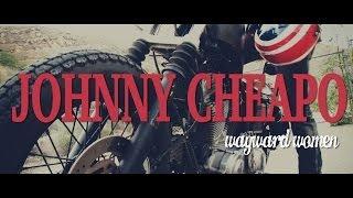 """Johnny Cheapo - """"Wayward Women"""""""