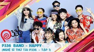 P336 Band khiến Hoàng Yến Chibi và TINO bất ngờ với ca khúc 'Happy' 😆