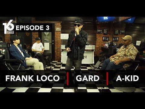 16 BARIS | EP03 | Frank Loco, Gard & A-Kid