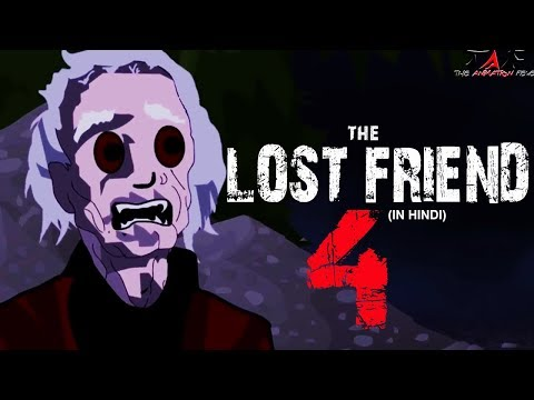 Scary Friend Story 4 || The Lost Friend 4 (Animated in Hindi)