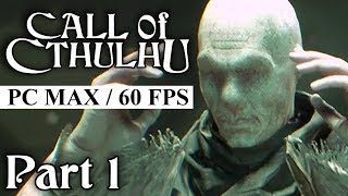 The New CALL OF CTHULHU Video Game | CALL OF CTHULHU PC Gameplay Walkthrough Part 1
