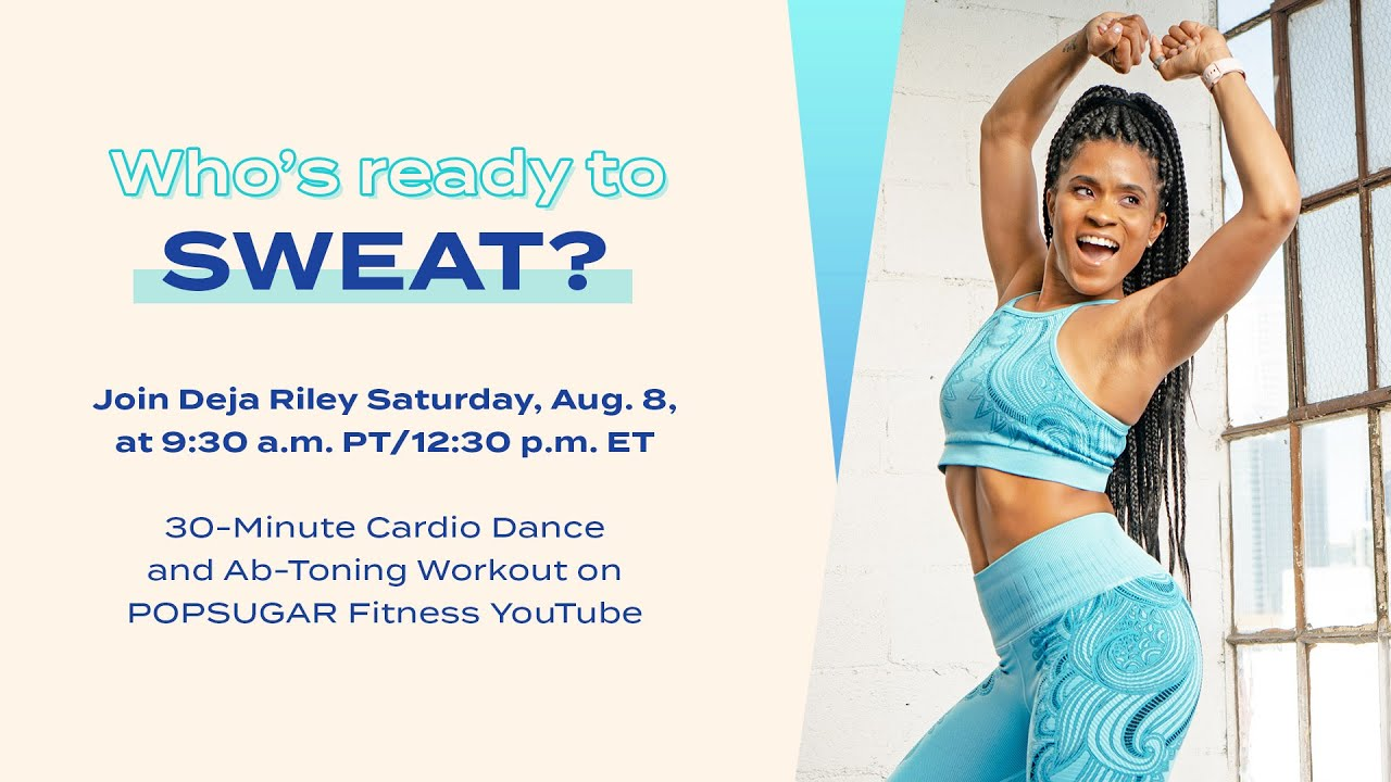 30-Minute Cardio Dance and Ab-Toning Workout LIVE With Deja Riley