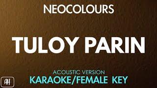 Neocolours - Tuloy Parin (Karaoke/Acoustic Instrumental) [Female Key]