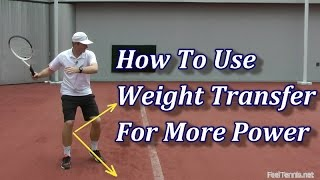 How To Use Weight Transfer In Tennis For More Power