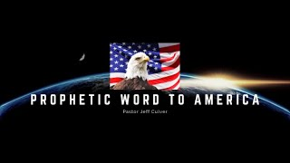 Prophetic Word For America
