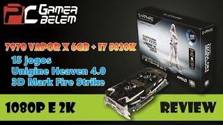 review amd 7970 vapor x 6gb com i7 5820k 15 jogos e 2 benchs