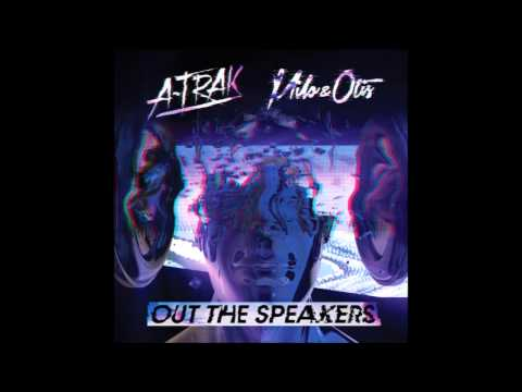A Trak, Milo & Otis - Out The Speakers (Feat , Rich Kidz)