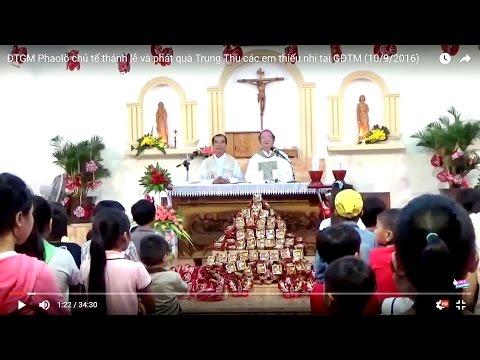 ĐTGM Phaolô chủ tế thánh lễ và phát quà Trung Thu các em thiếu nhi tại GĐTM (10/9/2016)