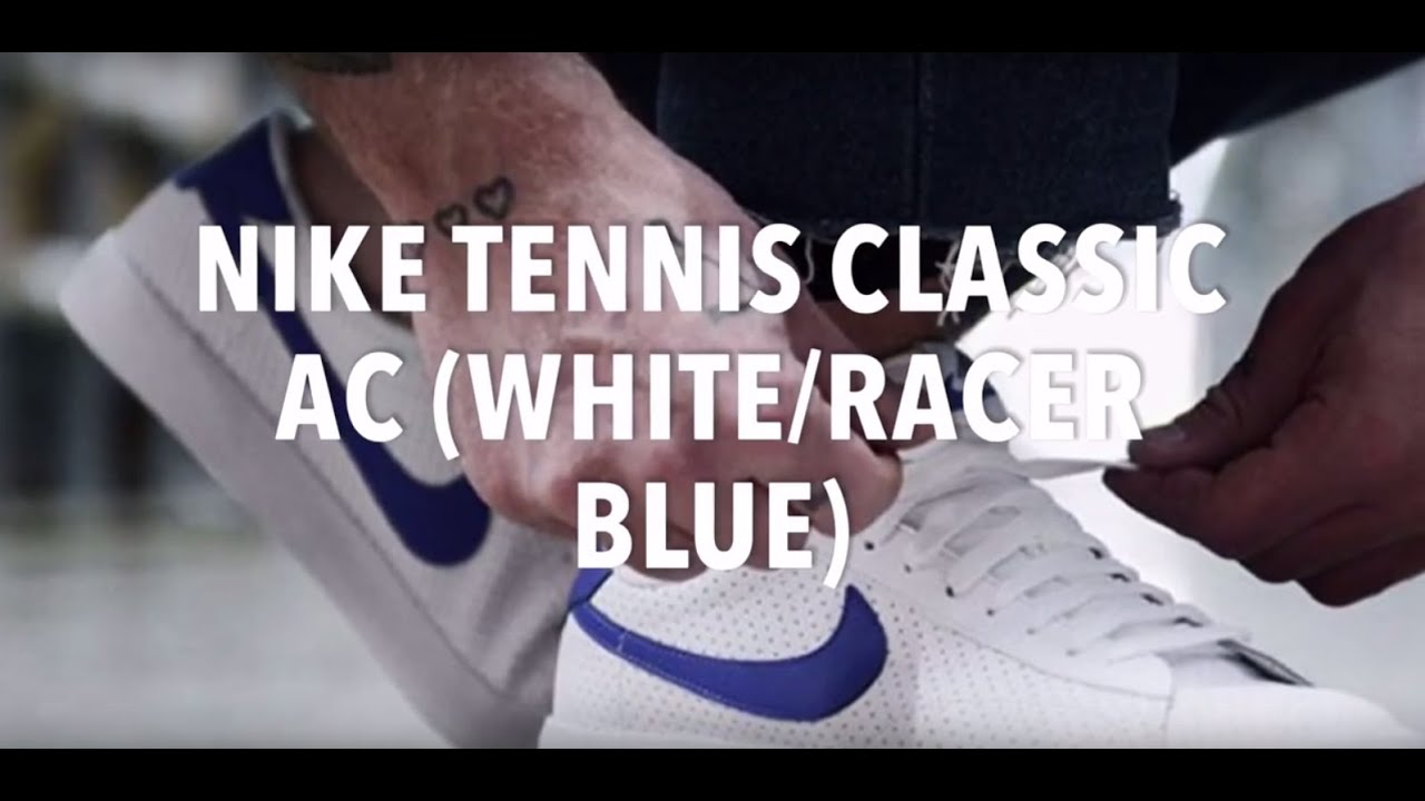 NIKE TENNIS CLASSIC AC (WHITE/RACER BLUE) SNEAKERS NEWS