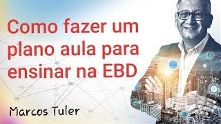 COMO FAZER UM PLANO DE AULA PARA ENSINAR NA EBD