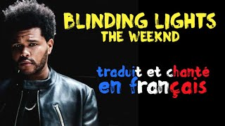 The Weeknd - Blinding lights (traduction en francais) COVER