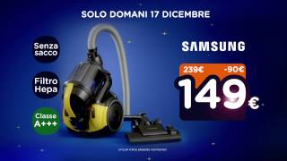 Spot - Unieuro Natalissimi -  Samsung  Cyclon Force