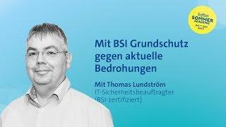 Mit BSI Grundschutz gegen aktuelle Bedrohungen