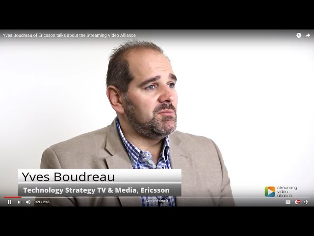 Yves Boudreau of Ericsson talks about the Streaming Video Alliance