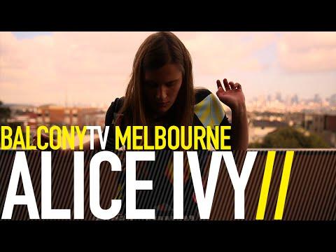 ALICE IVY - TOUCH / CHARLIE (BalconyTV)