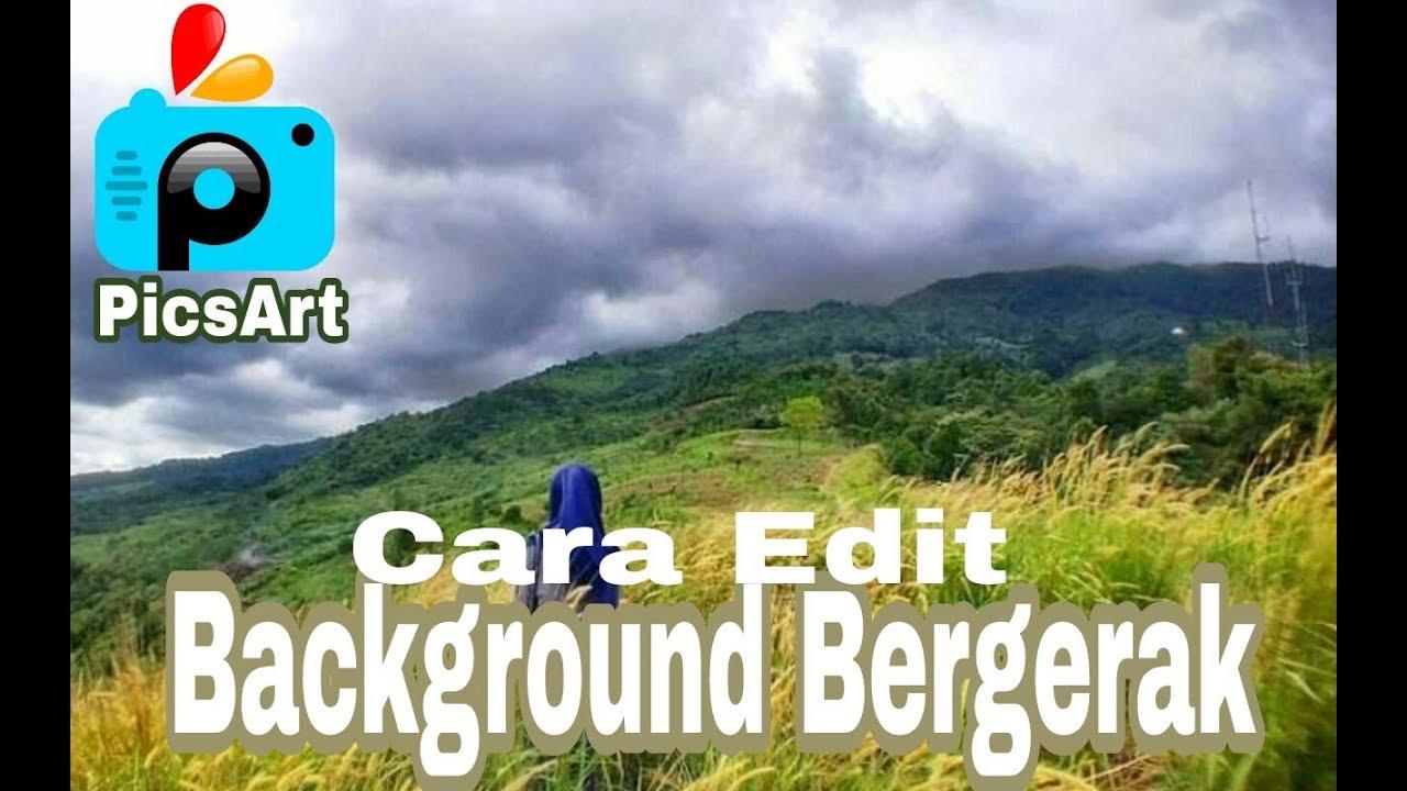 Cara Edit Background Foto Bergerak Di Picsart Dan Kinemaster Android