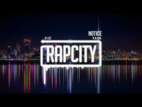K.A.A.N. - Notice (Prod. ORBT)