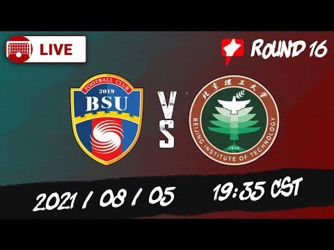 LIVE | Beijing BSU vs Beijing IT (BIT) | 北京理工 vs 北京北体大 | 2021/08/05 19:35 CST