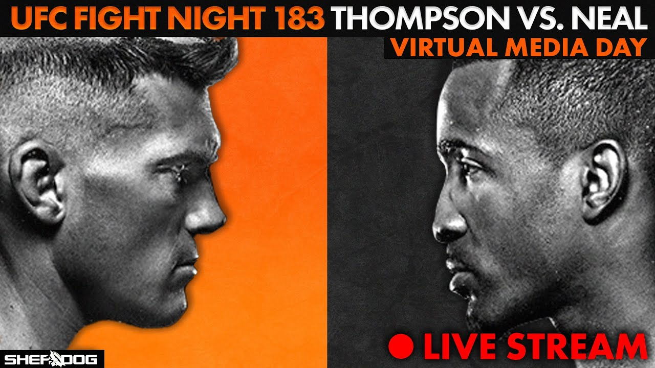 Ufc Fight Night 183 Thompson Vs Neal Virtual Media Day Live Stream Youtube