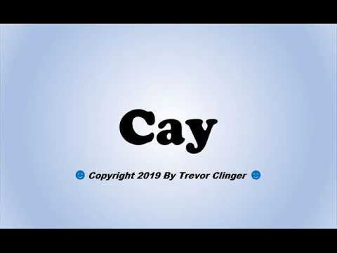How To Pronounce Cay - 동영상