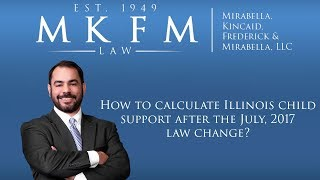 Mirabella, Kincaid, Frederick & Mirabella, LLC Video - How to calculate Illinois child support after the July, 2017 law change