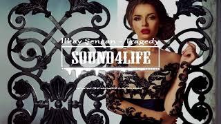 Ilkay Sencan - Tragedy #Sound4Life