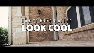 How to Make A House Look Cool