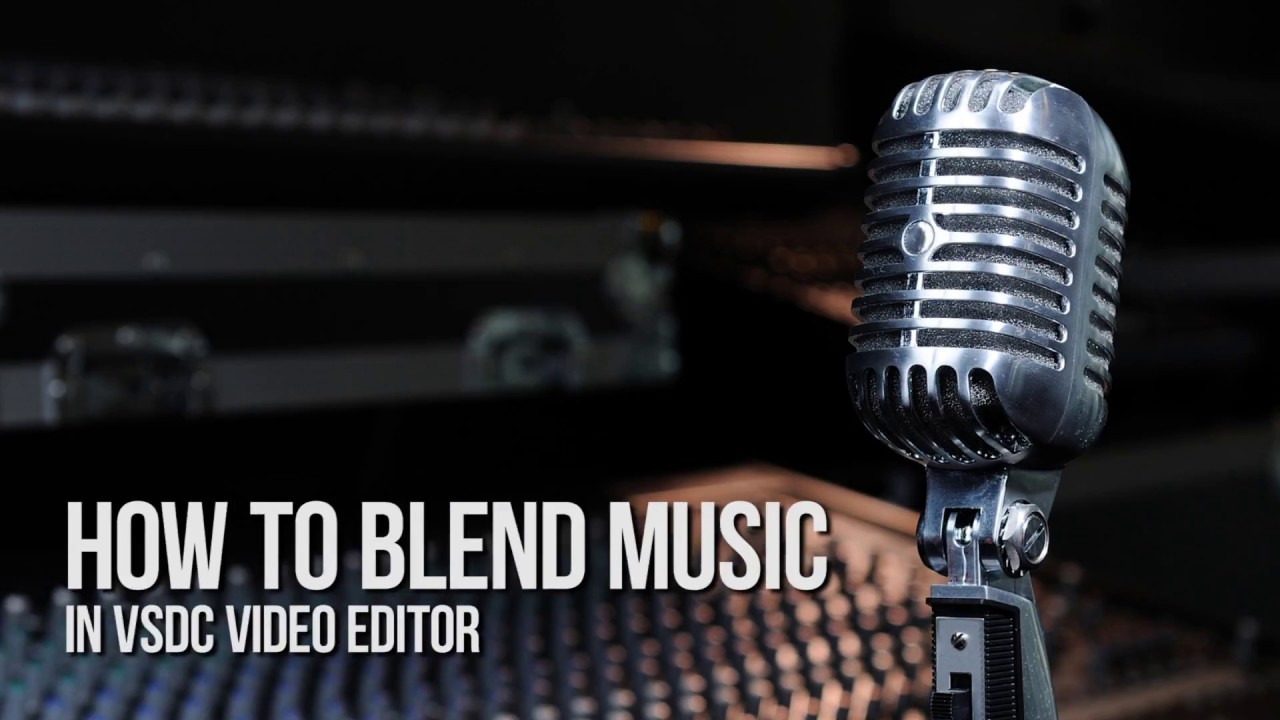 How to blend audio with VSDC Video Editor