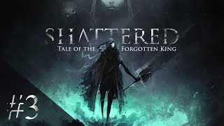 Shattered: Tale of the Forgotten King #3 - 02.18.