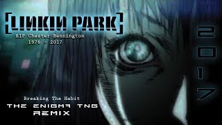 Linkin Park - Breaking The Habit (The Enigma TNG Remix)